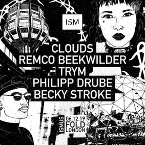 Ismus w/ Clouds, Remco Beekwilder, Trym