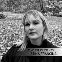 Ismcast Presents: Stina Francina
