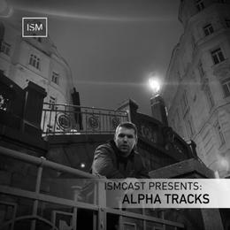 Ismcast Presents: Alpha Tracks