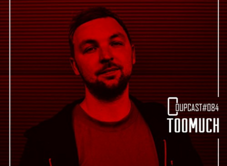 TooMuch | COUPCAST #084