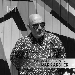Ismcast Presents: Mark Archer