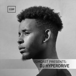 Ismcast Presents: DJ Hyperdrive