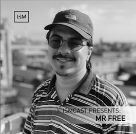 Ismcast Presents: Mr. Free