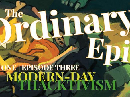 Season One, Episode 3: Modern-Day Thacktivism
