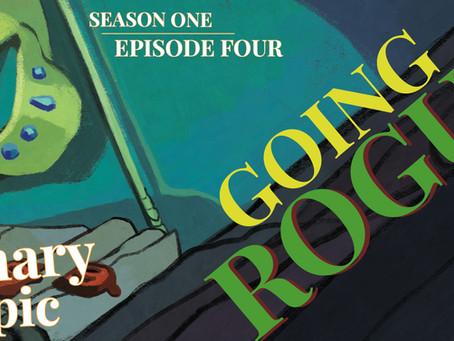Season One, Episode 4: Going Rogue