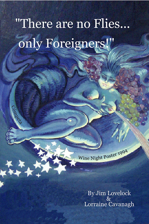 There are no Flies .... Only Foreigners!! By Lorraine Cavanagh