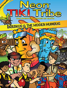 Neon Tiki Tribe: Bad Sport Braakus and the Hidden Humbug