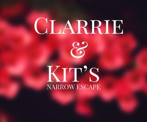Clarrie & Kit's Narrow Escape