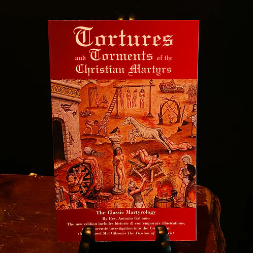 Tortures and Torments of the Christian Martyrs
