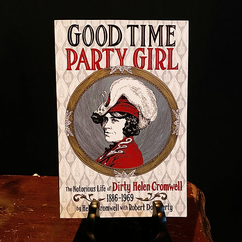 Good time party girl - The Notorious Life of Dirty Helen Cromwell