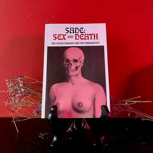 Sade: Sex and Death: The Divine Marquis and the Surrealists
