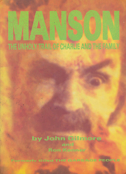 Manson: the unholy trail of Charlie and the Family