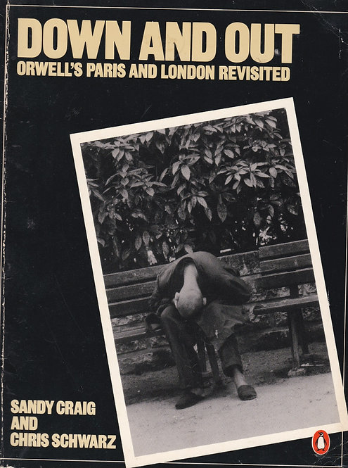 Down and Out, Orwell's Paris and London revisited