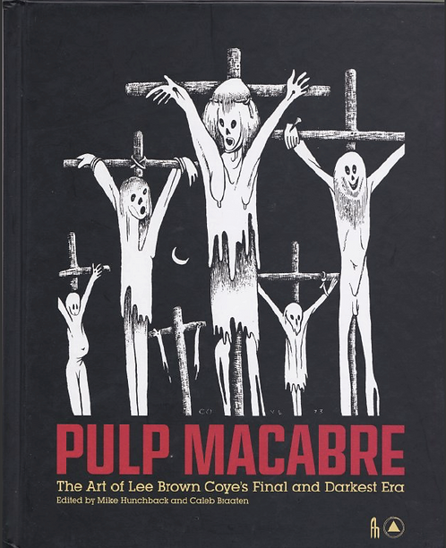 Pulp Macabre - The Art of Lee Brown Coye's Final and Darkest Era