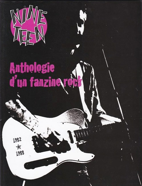 NINETEEN: anthologie d'un fanzine rock