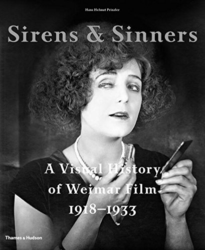Sirens & Sinners - A visual History of Weimar Film (1918-1933)