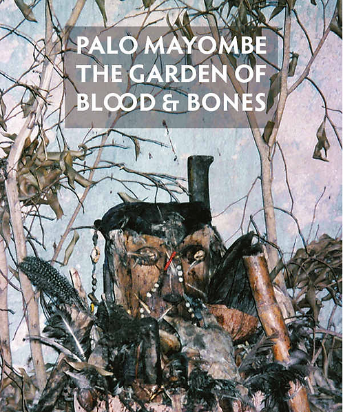 Palo Mayombe The Garden Of Blood & Bones
