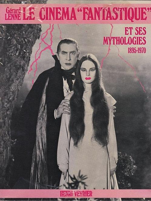 Le Cinema Fantastique et ses mythologies (1895 - 1970)