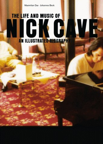The life and music of Nick Cave - an illustrated biography (German book)