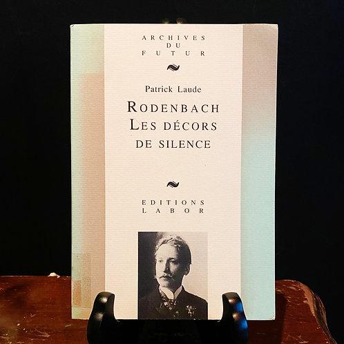 Rodenbach : Les Décors de Silence - Patrick Laude