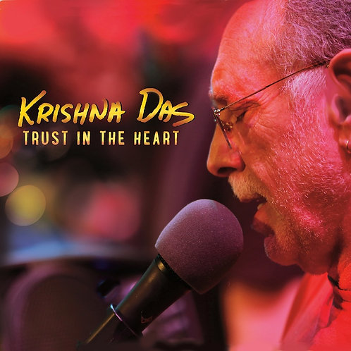 Trust in The Heart/Krishna Das