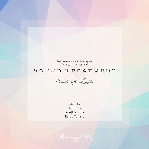 Seed of Life 〜Sound Treatment