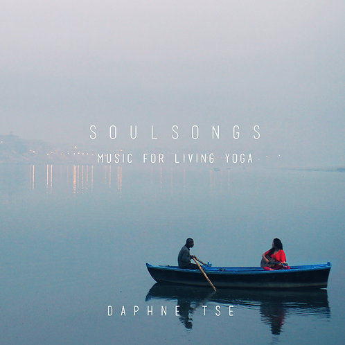 ダフネ・ツェ/Soulsongs〜Music for living yoga