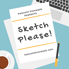 SketchPlease! Comedy Sketch Podcast