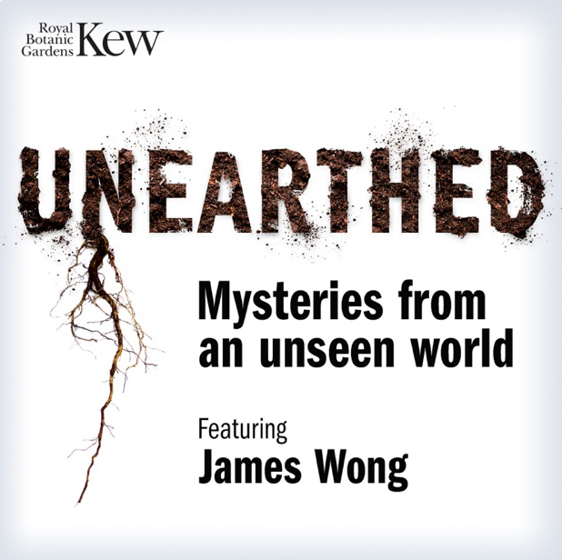 Kew - Unearthed: Mysteries from an Unseen World with James Wong