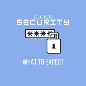 Cybersecurity: What to Expect