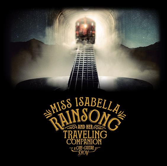 Miss Isabella Rainsong and Her Traveling Companion: A One-Guitar Show