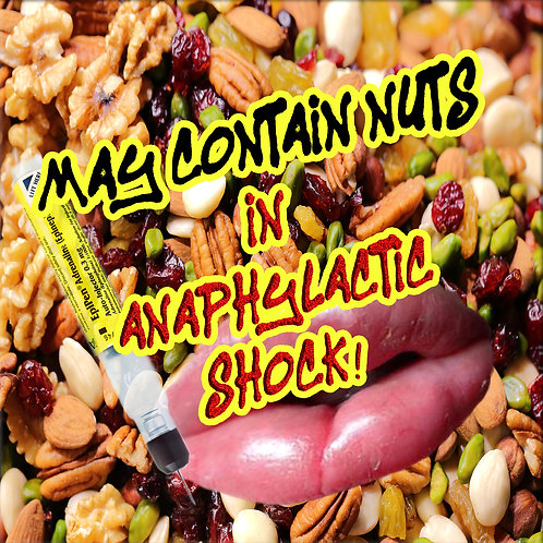 May Contain Nuts - In Anaphylactic Shock (2019)