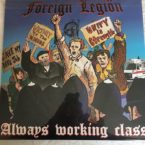 Foreign Legion | Always Working Class | LP VINYL