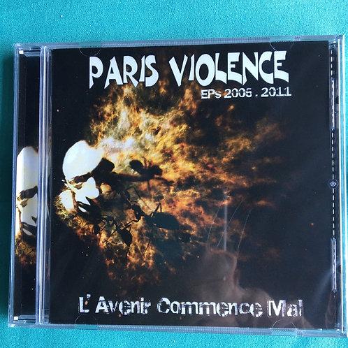Paris Violence - L Avenir Commence Mal CD
