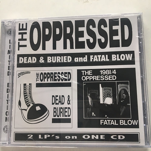 The Oppressed - Dead and Buried And Fatal Blow Cd