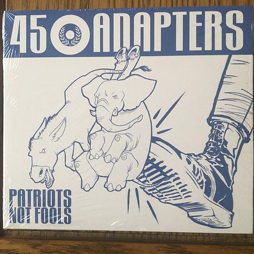 45 Adaptors - Patriots  not Fools CD