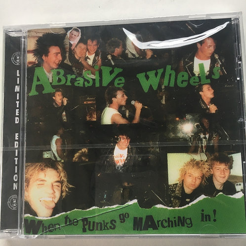 Abrasive Wheels - When  The Punks Go Marching In CD
