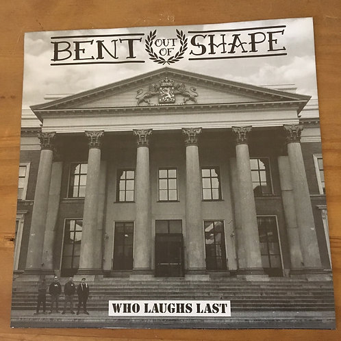 Bent out of shape- Who Laughs Last