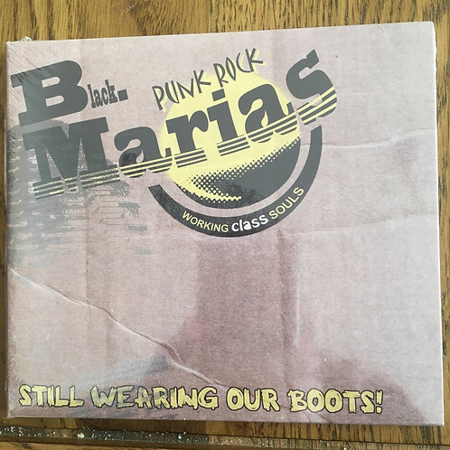 Black Marias- Still Wearing Our Boots CD