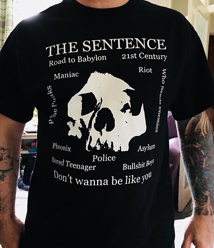 The Sentence - SKULL - Don't Wanna Be Like You T-Shirt