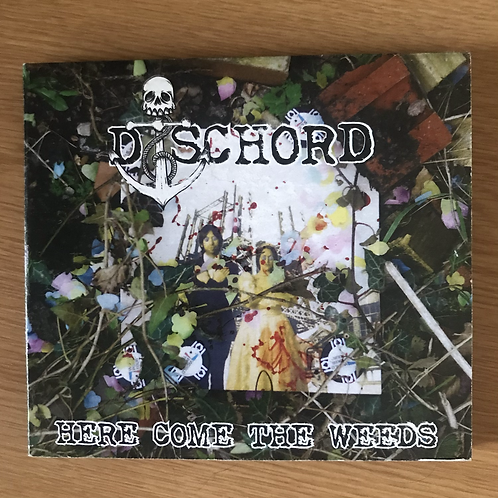 Dischord - Here Come The Weeds