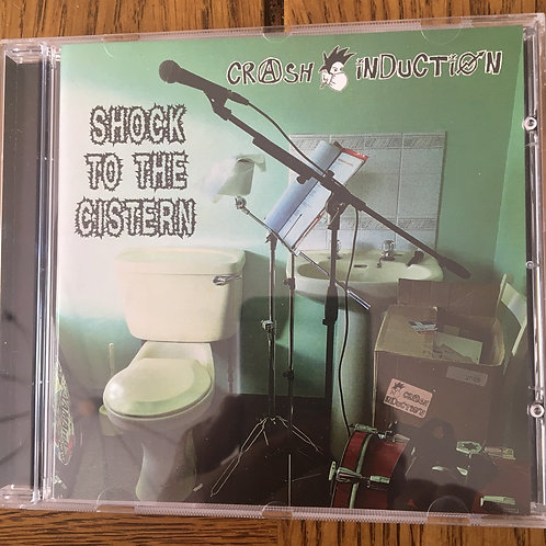 Crash Induction - Shock to the Cistern Cd