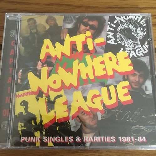 Anti Nowhere League - Punk Singles and Rarities 1981-84