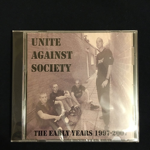 Unite Against Society The Early Years 1997 to 2007