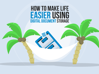How to make life easier using digital document storage