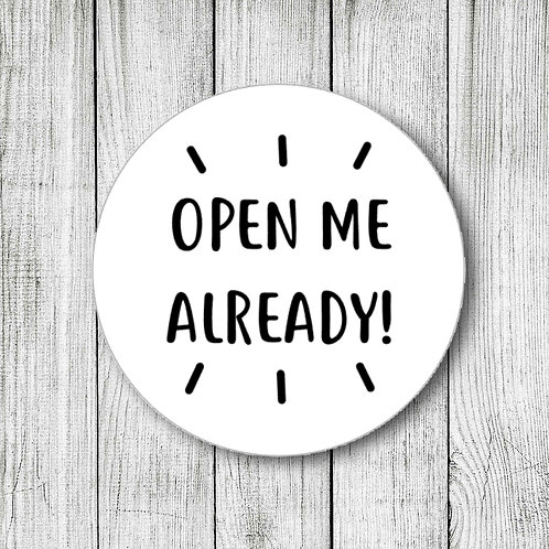open me stickers, open me, open me already, packaging stickers, order stickers, mailing stickers, mailing labels