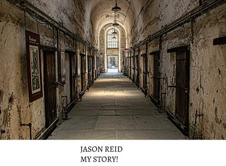 Jason Reid, My Story !