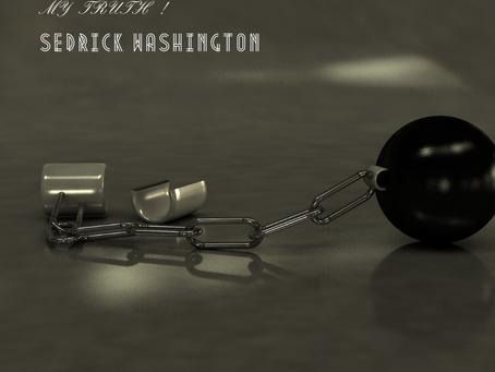 My Truth :Sedrick Washington