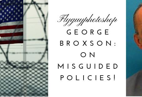 George Broxson: on Misguided Policies!