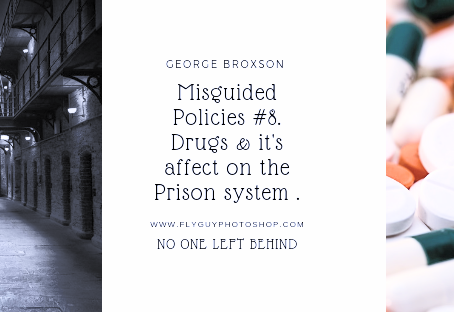 GEORGE BROXSON :MISGUIDED POLICIES #8